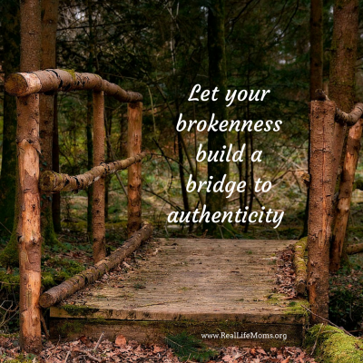 Let Your Brokenness Build a Bridge to Authenticity