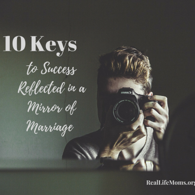 10 Keys to Success Reflected in a Mirror of Marriage