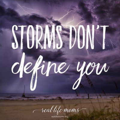 Storms Don't Define You
